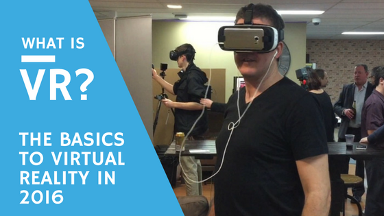 What is Virtual Reality in 2016